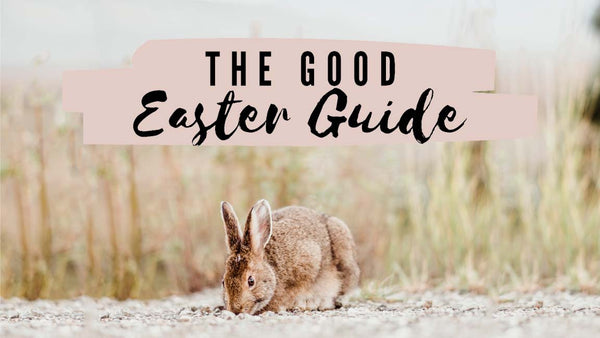 The Good Easter Guide