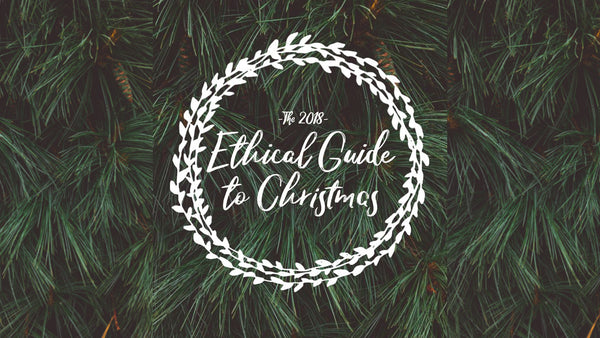 The Ethical Guide To Christmas | Be Kind Coco