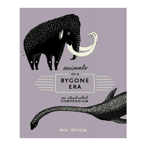 Animals Of A Bygone Era by Maja Safstrom