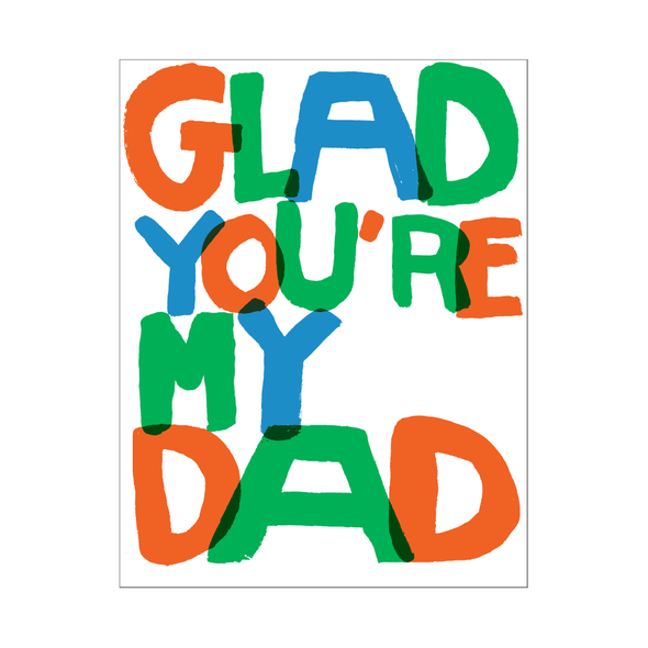Glad You're My Dad Card by Egg Press
