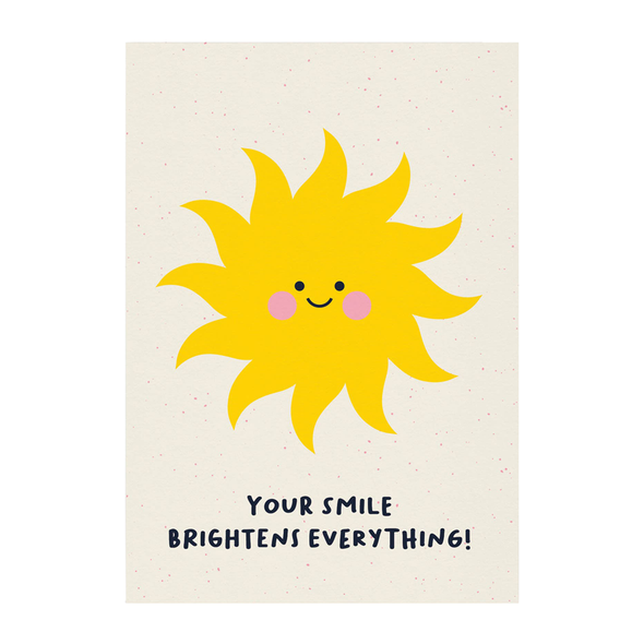 Your Smile Brightens Everything Card by Graphic Factory
