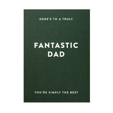 Here's to a Truly Fantastic Dad Card by Lagom