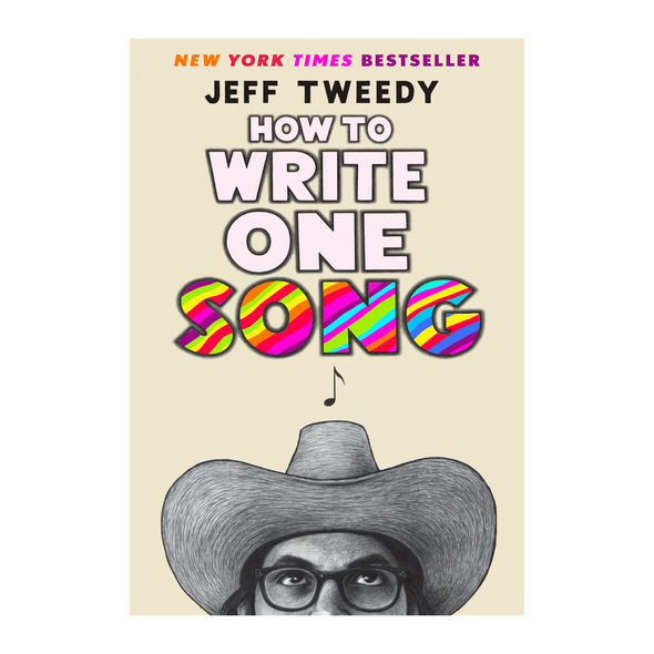 How to Write One Song by Jeff Tweedy