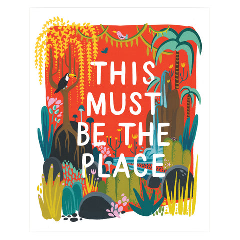 This Must Be the Place Print by Idlewild Co.
