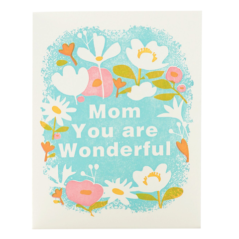 Mom You Are Wonderful Card by Ilee