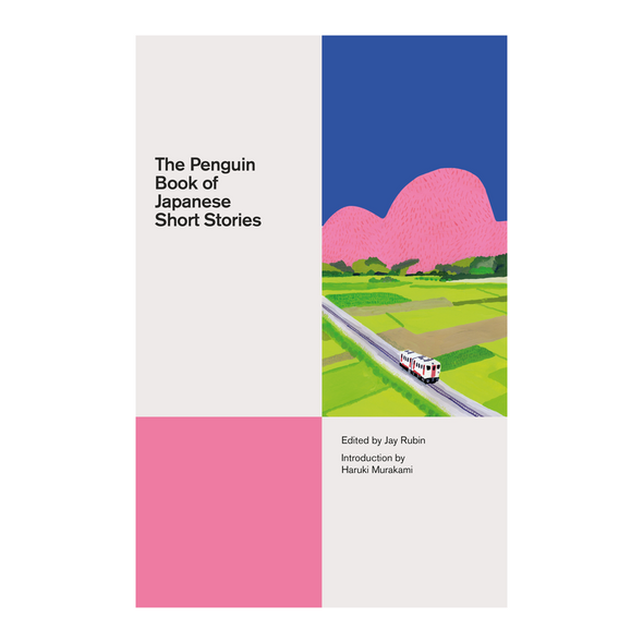 The Penguin Book of Japanese Short Stories Edited by Jay Rubin