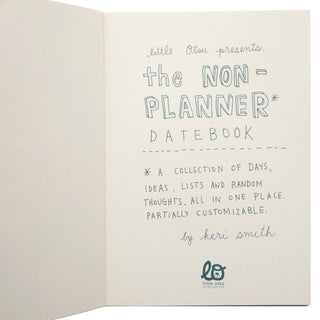 The Non-Planner Datebook by Keri Smith