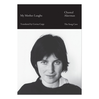 My Mother Laughs by Chantal Akerman