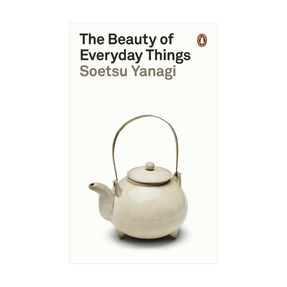 The Beauty of Everyday Things by Soetsu Yanagi