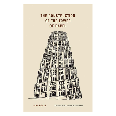 The Construction of the Tower of Babel by Juan Benet