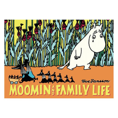 Moomin and Family Life by Tove Jansson