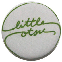 Little Otsu Cursive Screenprint Button by Alexa