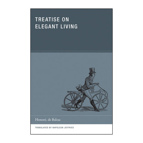 Treatise on Elegant Living by Honore de Balzac