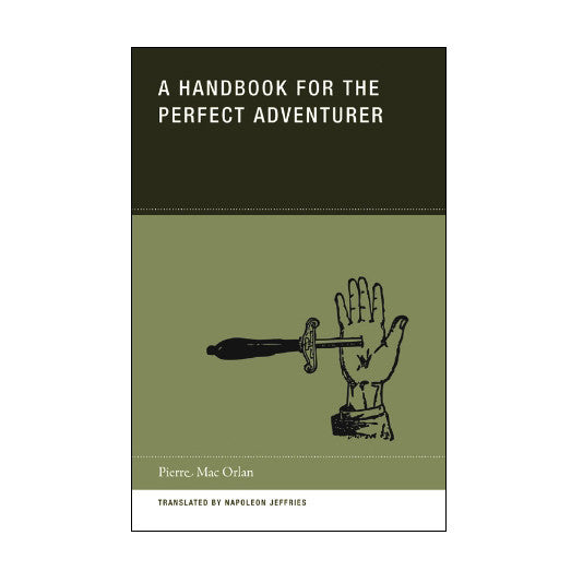 A Handbook for the Perfect Adventurer by Pierre Mac Orlan