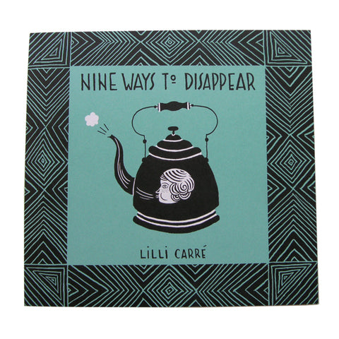 Nine Ways to Disappear by Lilli Carré