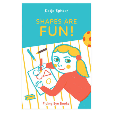 Shapes Are Fun! by Katja Spitzer
