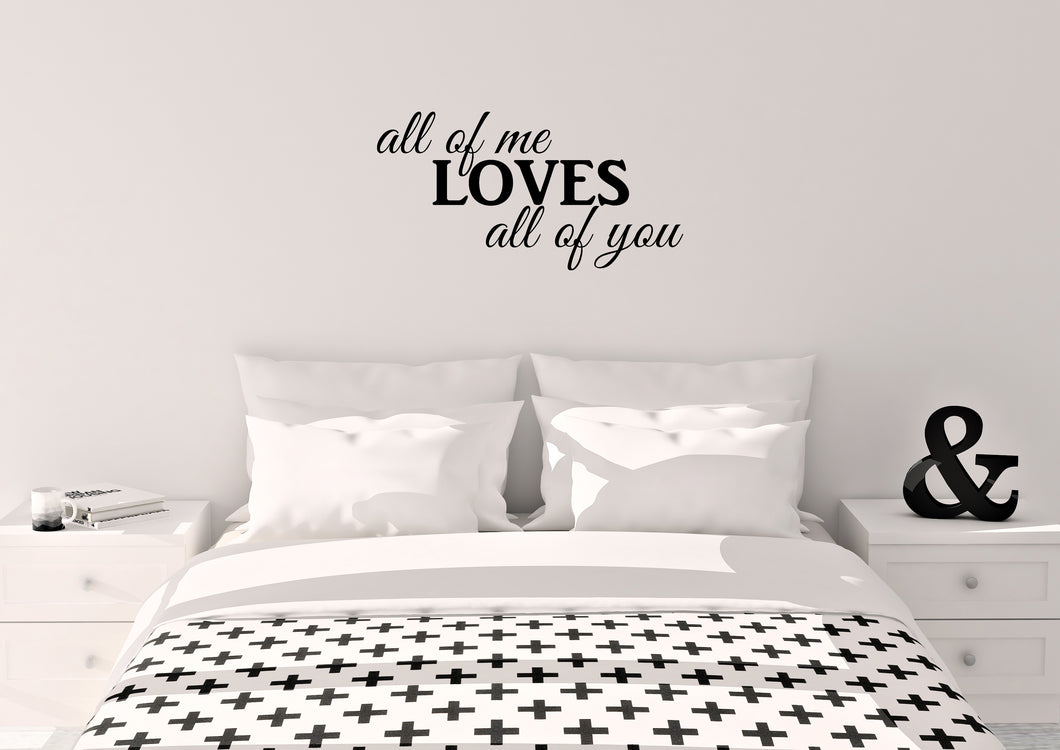 All Of Me Loves All Of You - Emjay Alley Wall Decals