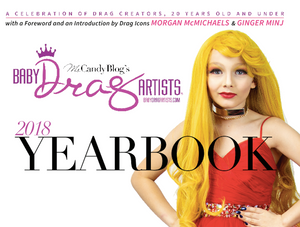 Baby Drag Artists 2018 Yearbook