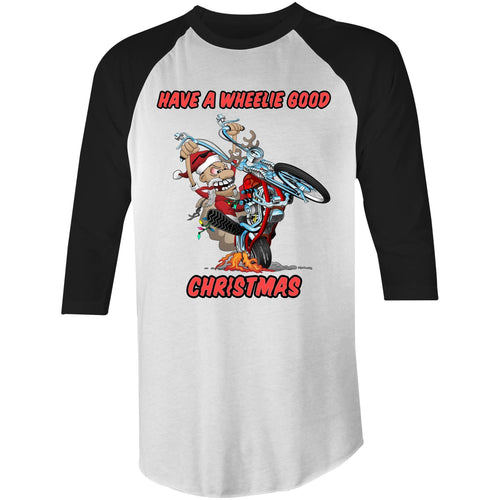HAVE A WHEELIE GOOD CHRISTMAS - 3/4 Raglan Sleeve T-Shirt XS-2XL