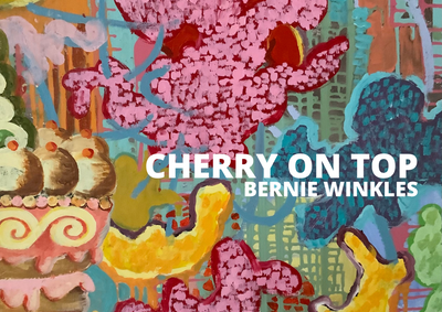 'Cherry on Top' an exhibition by Bernie Winkels