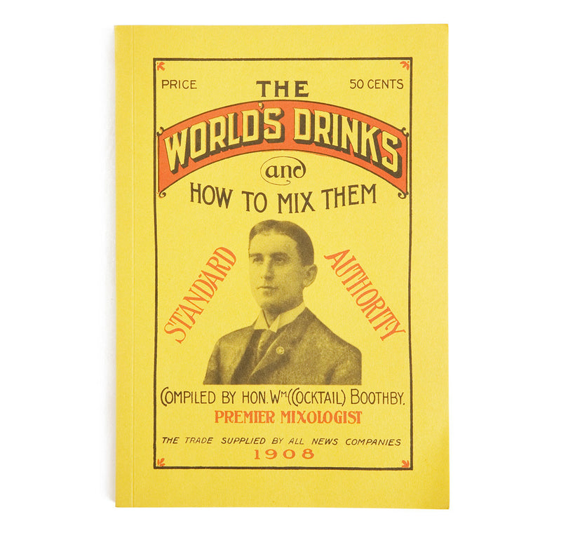 World's Drinks and How to Mix Them by William Boothby