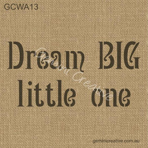 DREAM BIG LITTLE ONE STENCIL - GEMINI CREATIVE