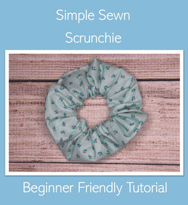 SEWN SCRUNCHIE TUTORIAL