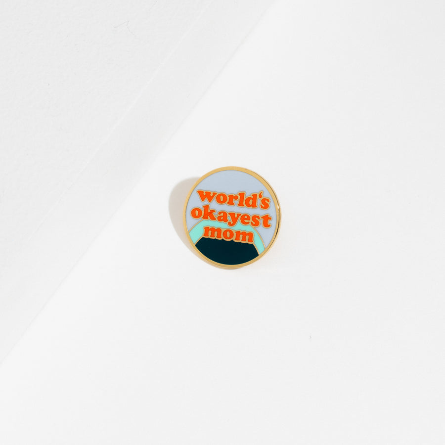 World's Okayest Mom Pin