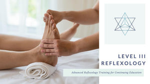 Advanced Reflexology Continuing Education-Level III