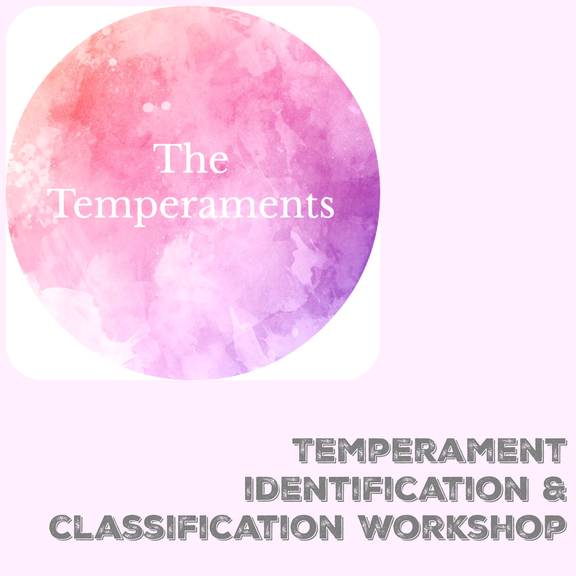 Temperament Identification & Classification Workshop