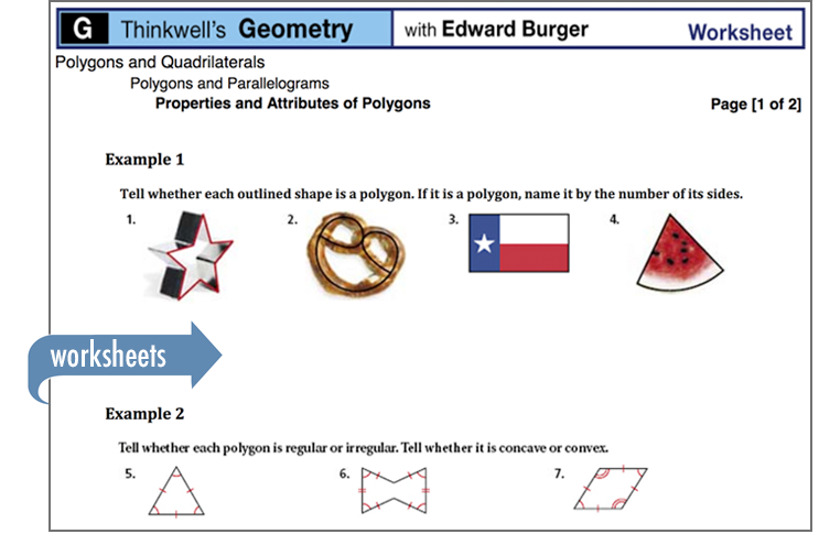 Thinkwell's Geometry worksheets give students a chance to hone their newly acquired skills.