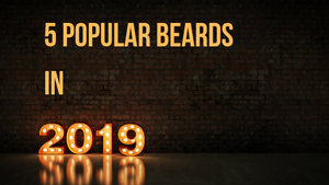 Top 5 Popular Beards of 2019