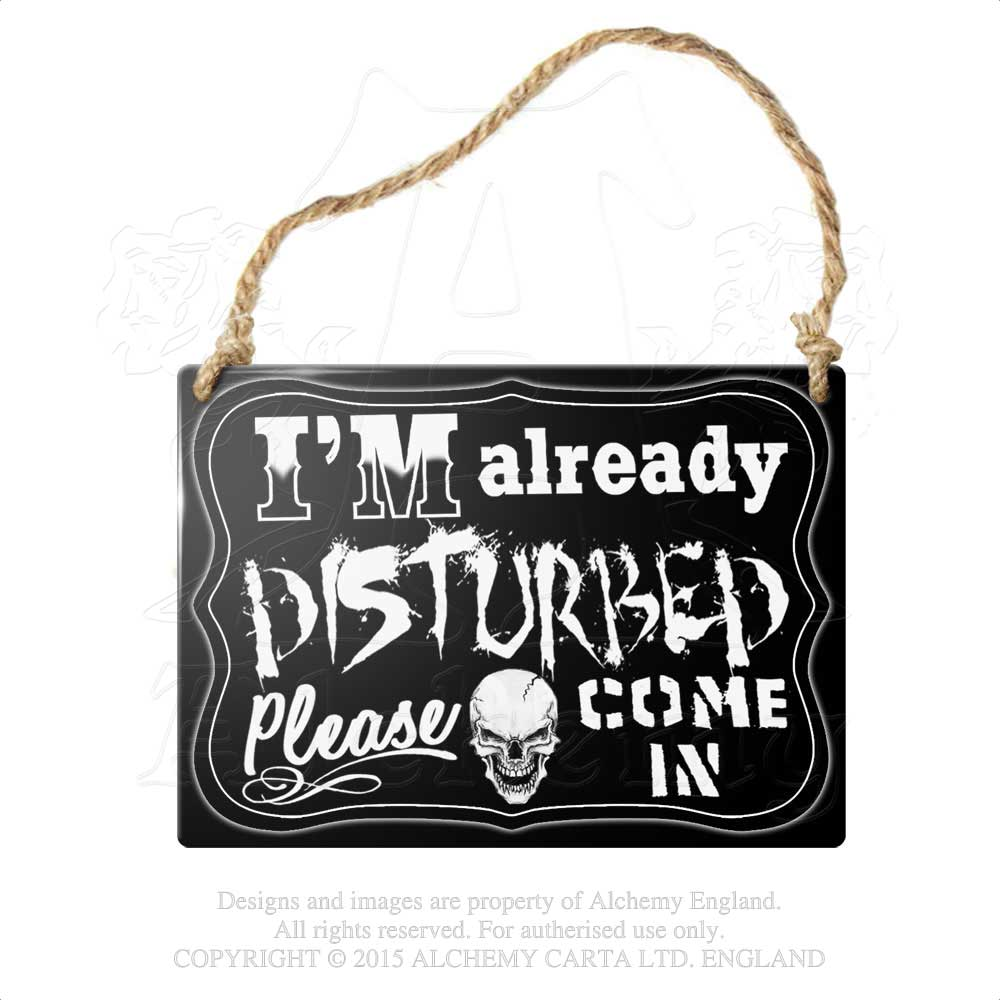 Alchemy Gothic I'm Already Disturbed... Metal Sign from Gothic Spirit