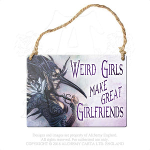 Alchemy Gothic Weird girls make great girlfriends... Metal Sign from Gothic Spirit