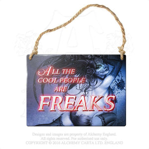 Alchemy Gothic All the cool people are freaks... Metal Sign from Gothic Spirit