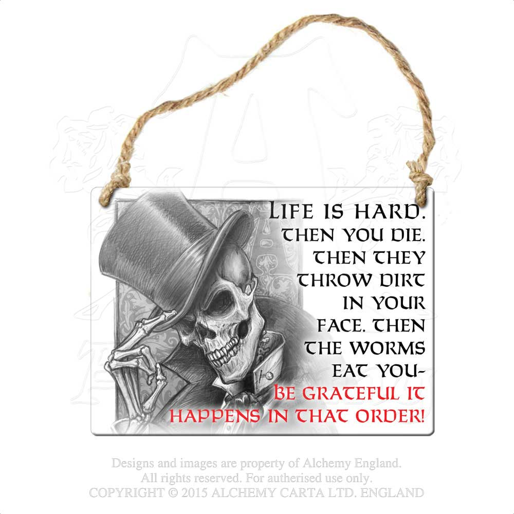 Alchemy Gothic Life is Hard... Metal Sign - Gothic Spirit
