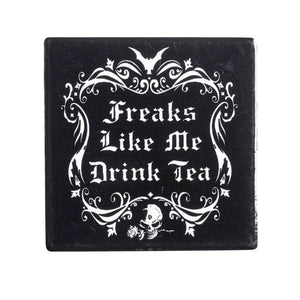 Alchemy Gothic Freaks Like Me Drink Tea Coaster from Gothic Spirit