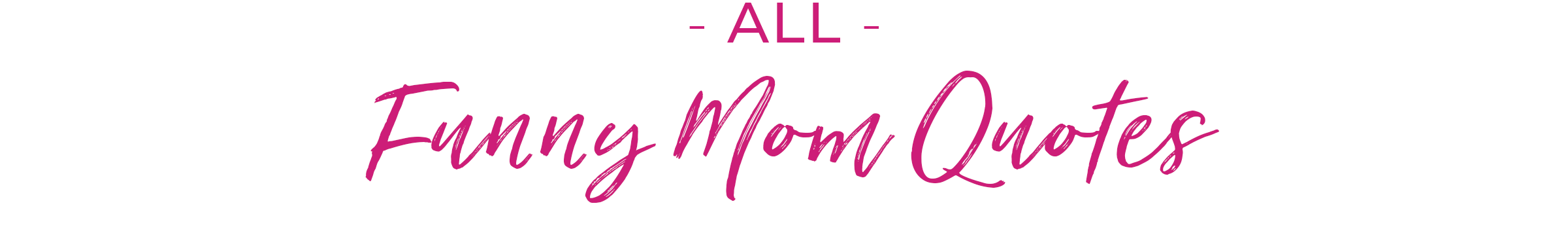 All funny mom quotes - smile, shop, then share on Instagram, Facebook, Pinterest and Twitter!