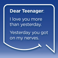 Funny Mom Quotes. Smile, Shop, then Share on Instagram, Facebook, Pinterest & Twitter. Dear Teenager: I love you more than yesterday. Yesterday you got on my nerves.