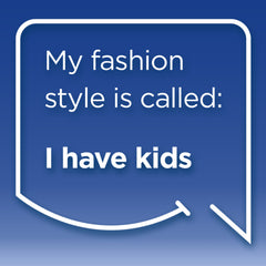 Funny Mom Quotes. Smile, Shop, then Share on Instagram, Facebook, Pinterest & Twitter. My fashion style is called: I have kids.