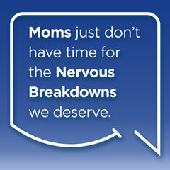 Funny Mom Quotes. Smile, Shop, then Share on Instagram, Facebook, Pinterest & Twitter. Moms just don't have time for the nervous breakdowns we deserve.