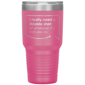 "Funny Mom Quotes and Gifts: ""Mom needs a double shot"""