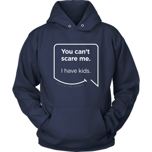 Our funny quotes make the best gifts for Mom! Front view of our navy blue hoodie. The modern white quote bubble reads: You can't scare me. I have kids.