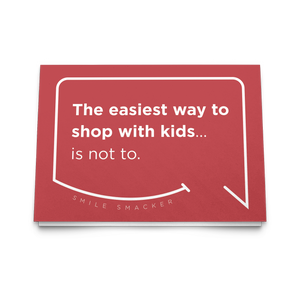 "Funny Mom Quotes and Gifts: ""Christmas Shopping with kids"""