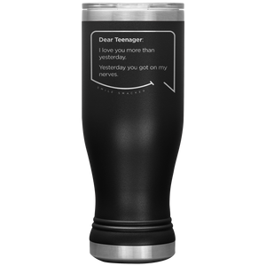 Our funny quotes make the best gifts for Mom! Front view of our popular 20 oz black travel mug. The modern etched quote bubble reads: Dear Teenager: I love you more than yesterday. Yesterday you got on my nerves.