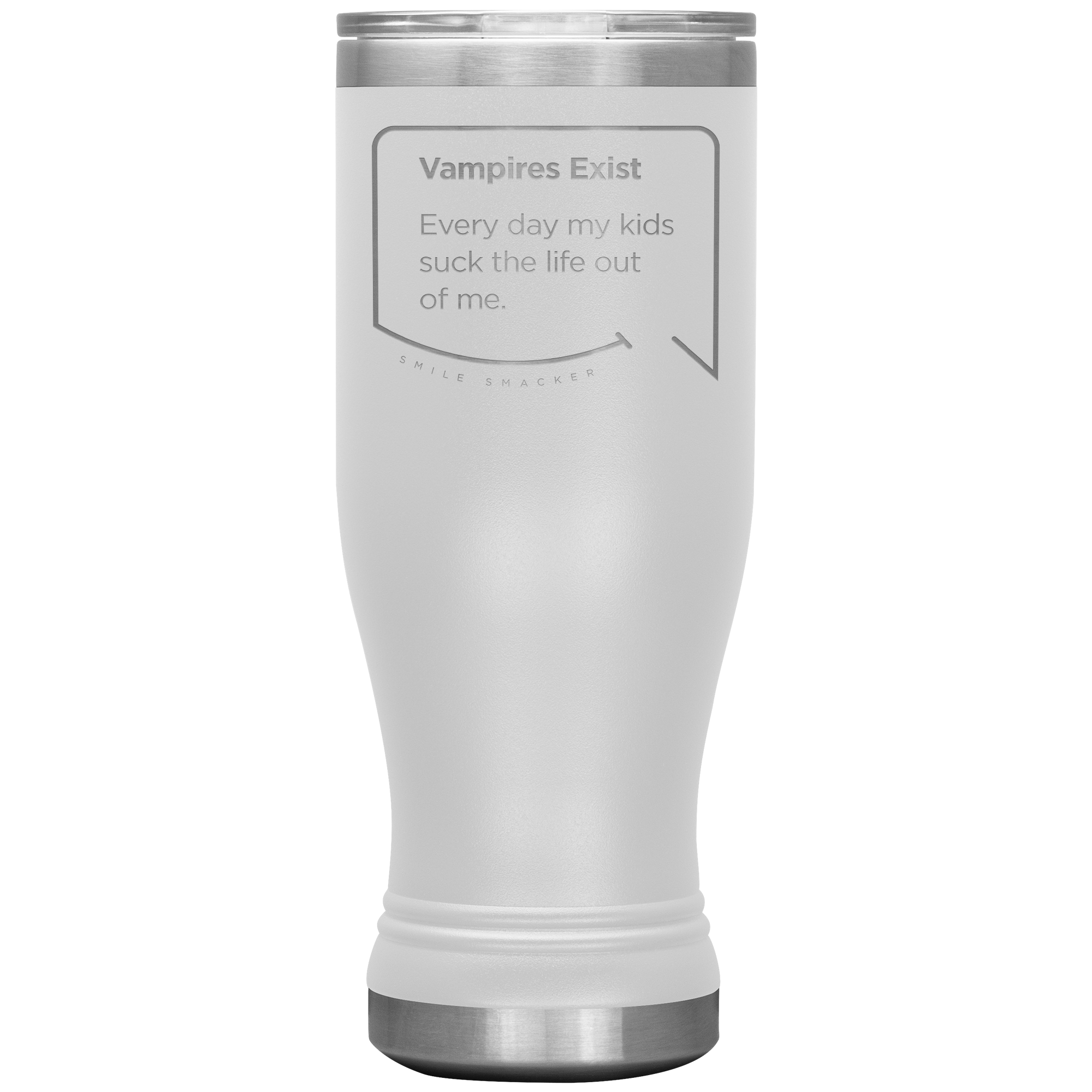Our funny quotes make the best gifts for Mom! Front view of our popular 20 oz white travel mug. The modern etched quote bubble reads: Vampires Exist. Every day my kids suck the life out of me.