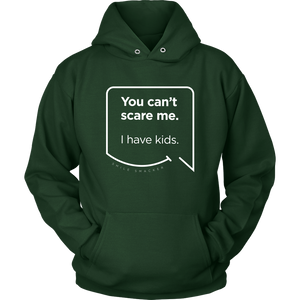 Our funny quotes make the best gifts for Mom! Front view of our soft dark green hoodie. The modern white quote bubble reads: You can't scare me. I have kids.