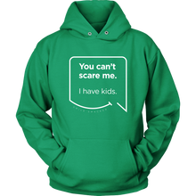 Our funny quotes make the best gifts for Mom! Front view of our soft green hoodie. The modern white quote bubble reads: You can't scare me. I have kids.