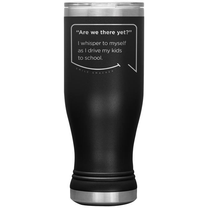 Our funny quotes make the best gifts for Mom! Front view of our popular 20 oz black travel mug. The modern etched quote bubble reads: Are we there yet? I whisper to myself as I drive my kids to school.