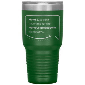 "Funny Mom Quotes and Gifts: ""Mom's nervous breakdown"""